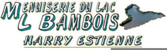 Menuiserie du Lac Bambois - Menuiserie